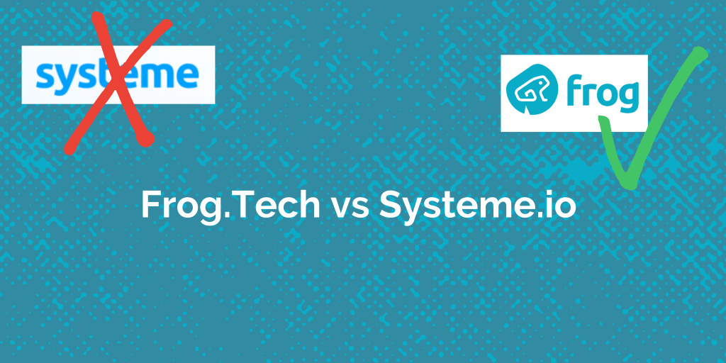 Frog.Tech vs Systeme.io : quelle technologie choisir ?