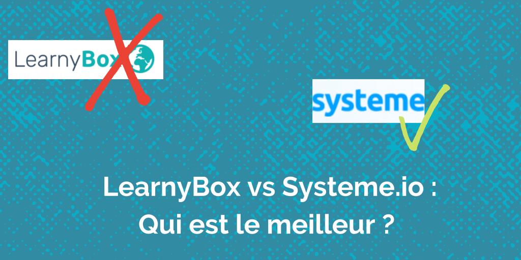 LearnyBox vs Systeme.io : lequel choisir ?